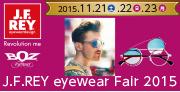 【J.F.REY eyewear Fair 2015】